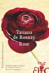 Rose tatiana de Rosnay.jpg
