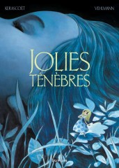 news401-jolies-tenebres_vehlmann-kerascoet(couv).jpg