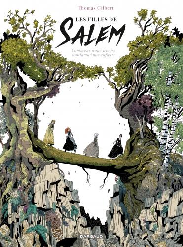 les filles de salem,thomas gilbert,sorcières,femme,féminité,féminisme,indépendance,obscurantisme,religion,dieu,diable,étranger,étrangeté,crédulité,mort
