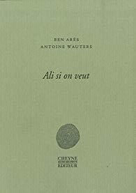 ali si on veut,ben arès,antoine wauters,mois belge,mois belge 2019,poésie,rendez-vous poétique,récit d'apprentissage,poésie en prose